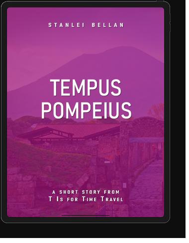 T Is for Time Travel - Tempus Pompeius