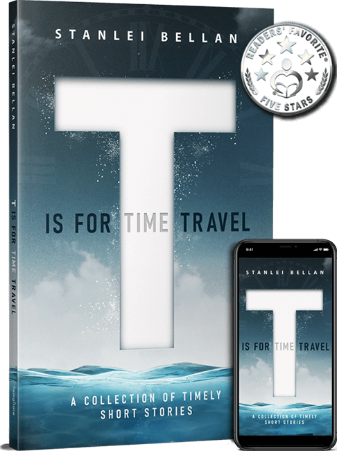 T Is for Time Travel - Stanlei Bellan